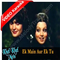Ek main aur ek tu - Mp3 + VIDEO Karaoke - Kishore Kumar - Khel khel mein 1975