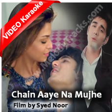 Chain Aye Na - Mp3 + VIDEO Karaoke - Ammar Baig - Syed Noor Film