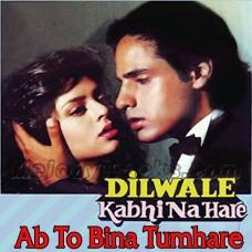 Ab To Bina Tumhare - Karaoke Mp3 - Kumar Sanu - Dilwale Kabhi Na Hare