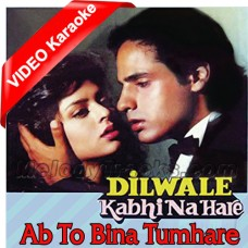 Ab To Bina Tumhare - Mp3 + VIDEO Karaoke - Kumar Sanu - Dilwale Kabhi Na Hare