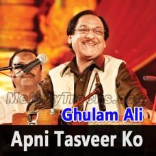 Apni Tasveer Ko Aankhon Se - Karaoke Mp3 - Gulam Ali