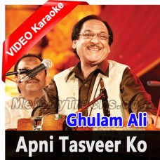 Apni Tasveer Ko Aankhon Se - Mp3 + VIDEO Karaoke - Gulam Ali
