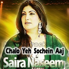 Chalo Yeh Sochen Hum Aaj Mil Kar - Karaoke Mp3 - Saira Naseem