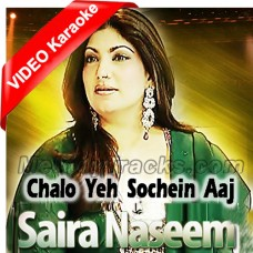 Chalo Yeh Sochen Hum Aaj Mil Kar - Mp3 + VIDEO Karaoke - Saira Naseem