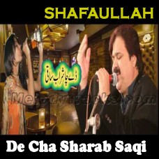 De Cha Sharab Saqi - Karaoke Mp3 - Shafaullah Rokhri