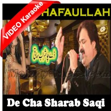 De Cha Sharab Saqi - Mp3 + VIDEO Karaoke - Shafaullah Rokhri