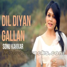 Dil Diyan Gallan - Cover - Karaoke Mp3 - Sonu Kakkar