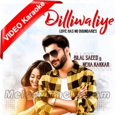 Dilli Waliye Ni Dil Le Gayi - Mp3 + VIDEO Karaoke - Bilal Saeed