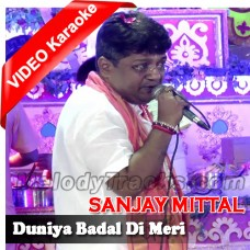Duniya Badal Di Meri - Mp3 + VIDEO Karaoke - Sanjay Mittal - Bhajan