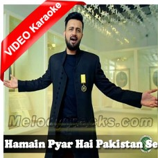 Hamen Pyar Hai Pakistan Se - Mp3 + VIDEO Karaoke - Atif Aslam - Pakistani National Patriotic