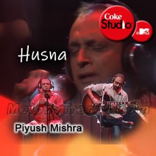 Husna - Mp3 + VIDEO Karaoke - Hitesh Sonik feat Piyush Mishra - Coke Studio - MTV Season 2