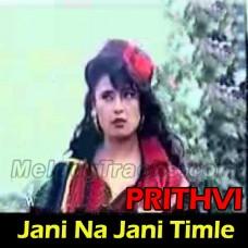 Jani Na Jani Timle Ke - Karaoke Mp3 - Nipali - Prithvi