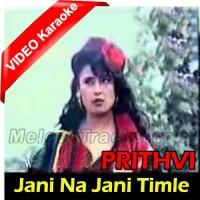 Jani Na Jani Timle Ke - Mp3 + VIDEO Karaoke - Nipali - Prithvi