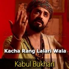 Kacha Rang Lalari Wala - Karaoke Mp3 - Kabul Bukhari - Saif Ul Malook - Islamic