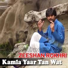 Kamla Yaar Tan Wat Yaar - Karaoke Mp3 - Zeeshan Rokhri - Saraiki - Sindhi