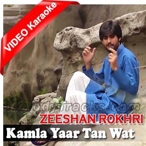 Kamla Yaar Tan Wat Yaar - Mp3 + VIDEO Karaoke - Zeeshan
