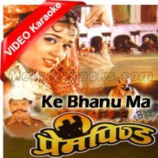 Ke Bhanu Ma Kaso Gari Pare - Mp3 + VIDEO Karaoke - Nipali - Prem Pinda