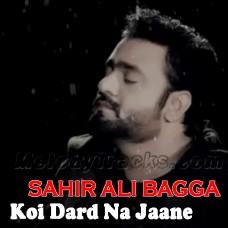 Koi Dard Na Jaane Mera - karaoke Mp3 - Sahir Ali Bagga