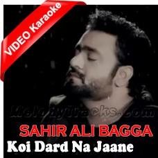Koi Dard Na Jaane Mera - Mp3 + VIDEO karaoke - Sahir Ali Bagga