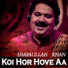 Koi Hor Hove Aa - Karaoke Mp3 - Shafaullah Rokhri