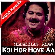 Koi Hor Hove Aa - Mp3 + VIDEO Karaoke - Shafaullah Rokhri