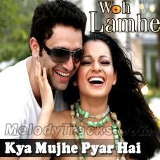 Kya Mujhe Pyar Hai - Karaoke Mp3 - KK - Woh Lamhe