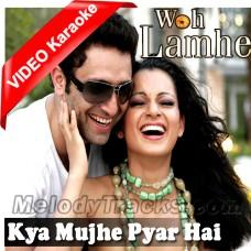 Kya Mujhe Pyar Hai - Mp3 + VIDEO Karaoke - KK - Woh Lamhe