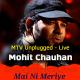 Mai Ni Meriye Unplugged - Live in music - Karaoke Mp3 - Mohit Chauhan - MTV Unplugged
