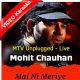 Mai Ni Meriye Unplugged - Live in music - Mp3 + VIDEO Karaoke - Mohit Chauhan - MTV Unplugged