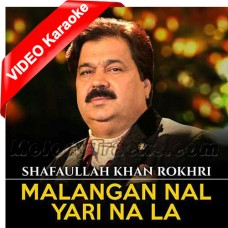 Malangan Naal Yari Na La - Mp3 + VIDEO Karaoke - Shafaullah Rokhri