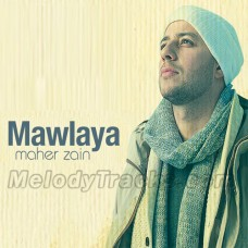 Mawlaya - Without Chorus - Karaoke Mp3 - Islamic Nasheed - Maher Zain - English Arabic
