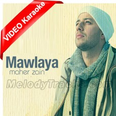 Mawlaya - Without Chorus - Mp3 + VIDEO Karaoke - Islamic Nasheed - Maher Zain - English Arabic