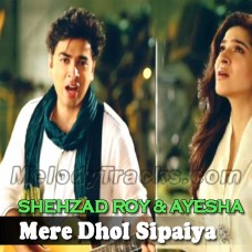Mere Dhol Sipaiya - Karaoke Mp3 - Shehzad Roy - Aisha Omer