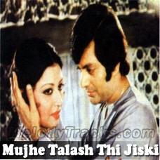Mujhe Talash Thi Jiski - Karaoke Mp3 - Ahmed Rushdi