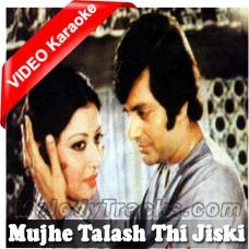 Mujhe Talash Thi Jiski - MP3 + VIDEO Karaoke - Ahmed Rushdi
