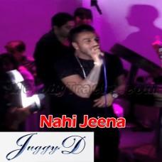 Nahi Jeena - Karaoke Mp3 - Punjabi Bhangra - Juggy D