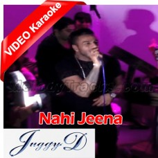 Nahi Jeena - Mp3 + VIDEO Karaoke - Punjabi Bhangra - Juggy D