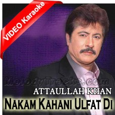Nakam Kahani Ulfat Di - Mp3 + VIDEO Karaoke - Attaullah