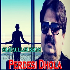 Pardesi Dhola - Karaoke Mp3 - Shafaullah Rokhri