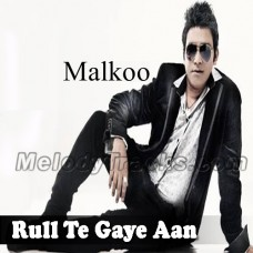 Rul Te Gaye Aan Par - Karaoke Mp3 - Malkoo - 2018