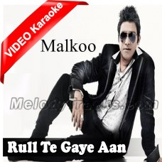 Rul Te Gaye Aan Par - Mp3 + VIDEO Karaoke - Malkoo - 2018