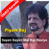 Sayen Sayen Mat Kar Raviye - With Chorus - Mp3 + VIDEO Karaoke - Himachali Folk - Piyush Raj