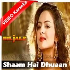 Sham Hai Dhuan Dhuan - Mp3 + VIDEO Karaoke - Poornima - Diljale - 1996