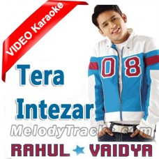 Tera Intezar Hai Mujhe - Mp3 + VIDEO Karaoke - Rahul Vaidya