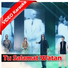 Tu Salamat Watan - Without Chorus - Mp3 + VIDEO Karaoke - Pakistani National Patriotic - Shafqat Amanat - Sahir Ali Bagga