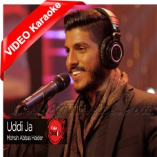 Uddi Ja Uddi Ja - Without Chorus - Mp3 + VIDEO Karaoke - Mohsin Abbas Haider - Coke Studio