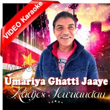Umariya Ghatti Jaaye Re - Mp3 + VIDEO Karaoke - Tamil - Radjes Sewnandan