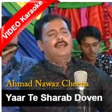 Yaar Te Sharab Dove - Mp3 + VIDEO Karaoke - Ahmed Nawaz Cheena - Saraiki