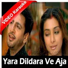 Yara Dildara Ve Aaja Do Gallan Kariye - Mp3 + VIDEO Karaoke - Gurdas Maan - Alka Yagnik