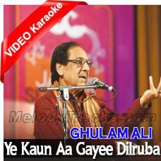 Ye Kaun Aa Gayee Dilruba - Mp3 + VIDEO Karaoke - Gulam Ali